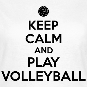 Keep calm and play volleyball Tee shirts - T-shirt Femme