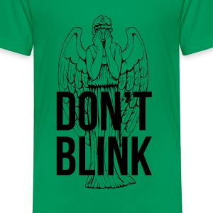 Don't Blink Shirts - Kids' Premium T-Shirt