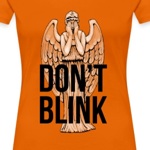 Don't Blink T-Shirts - Women's Premium T-Shirt