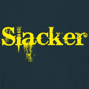 Slacker - Men's T-Shirt