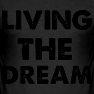Living Dream T-Shirts - Men's Slim Fit T-Shirt