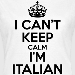 I can't keep calm i'm Italian T-Shirts - Women's T-Shirt