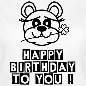 Happy birthday to you! T-Shirts - Frauen T-Shirt