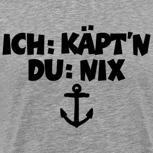 Ich: Käpt'n - Du: Nix (Anker)