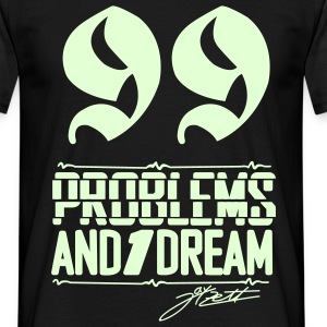 99 Problems Shirt - Männer T-Shirt