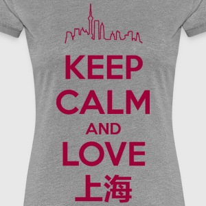 Keep Calm and Love Shanghai Tee shirts - T-shirt Premium Femme
