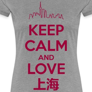 Keep Calm and Love Shanghai T-Shirts - Women's Premium T-Shirt