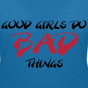 Good girls do bad things T-Shirts - Frauen T-Shirt mit V-Ausschnitt