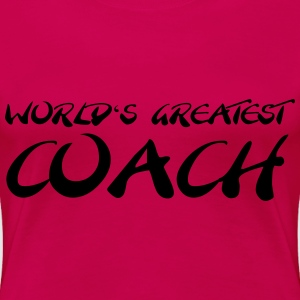 World's greatest Coach T-Shirts - Women's Premium T-Shirt