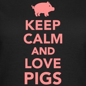 Keep calm and love pigs T-Shirts - Frauen T-Shirt