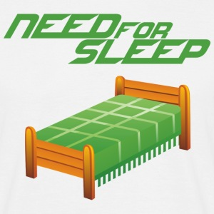 Need for Sleep T-Shirts - Männer T-Shirt