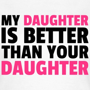My Daughter T-Shirts - Frauen T-Shirt