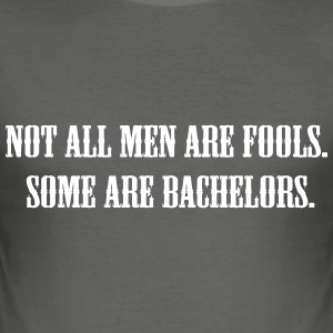 Not All Men Are Fools T-shirts - slim fit T-shirt