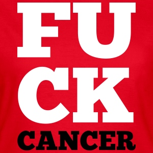 F*ck Cancer  T-Shirts - Frauen T-Shirt