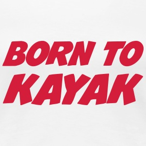 Born to Kayak T-shirts - Dame premium T-shirt
