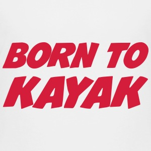 Born to Kayak Shirts - Kids' Premium T-Shirt