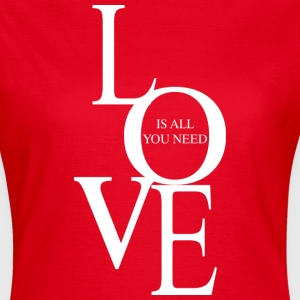 Love is all you need (dark) T-Shirts - Frauen T-Shirt