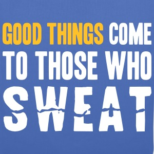 Good Things Come to Those Who Sweat Tasker & rygsække - Mulepose