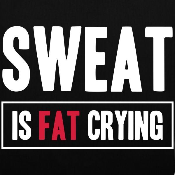 Sweat Is Fat Crying Sacs et sacs à dos - Tote Bag
