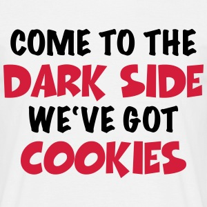 Come to the dark side-we've got cookies T-shirts - Herre-T-shirt