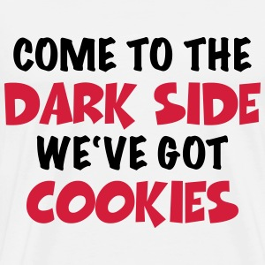 Come to the dark side-we've got cookies T-shirts - Premium-T-shirt herr
