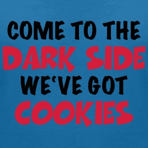 Come to the dark side-we've got cookies T-Shirts - Women's V-Neck T-Shirt