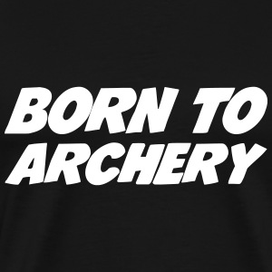 Born to Archery  T-skjorter - Premium T-skjorte for menn