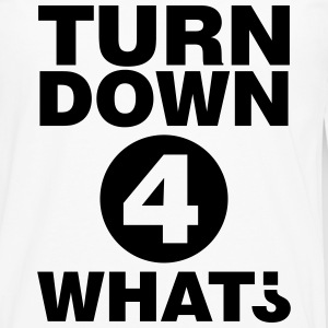 Turn down for what Long sleeve shirts - Men's Premium Longsleeve Shirt