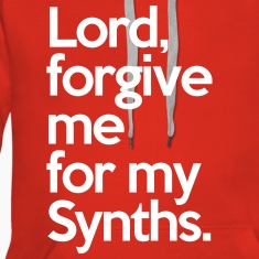 Lord Forgive Me Synths  Sweatshirts