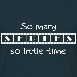 So many series so little time T-shirts - Mannen T-shirt