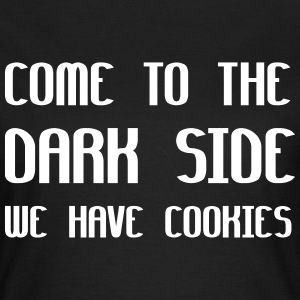 Come To The Dark Side We Have Cookies Camisetas - Camiseta mujer