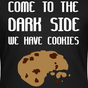Come To The Dark Side We Have Cookies T-shirts - Dame-T-shirt