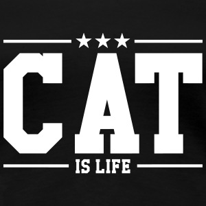 Cat is life ! Camisetas - Camiseta premium mujer