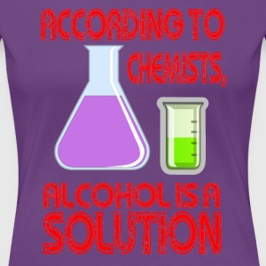 Alcohol Is A Solution - Women's Premium T-Shirt