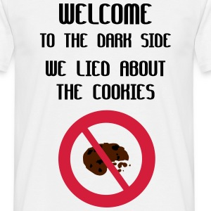 Welcome To The Dark Side We Lied About The Cookies Magliette - Maglietta da uomo