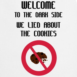 Welcome To The Dark Side We Lied About The Cookies Forklæder - Forklæde