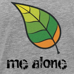 Leaf Me Alone T-Shirts - Men's Premium T-Shirt
