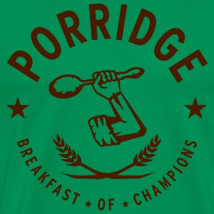 Porridge * breakfast of champions - Männer Premium T-Shirt