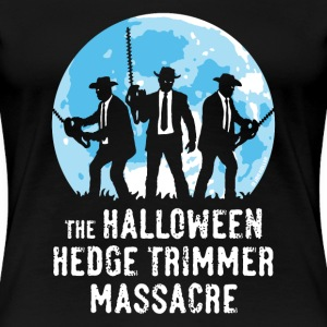 Sort The Halloween Hedge Trimmer Massacre T-shirts - Dame premium T-shirt
