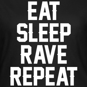 Eat sleep rave repeat T-shirts - Vrouwen T-shirt