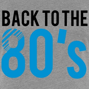Back to the 80s T-Shirts - Women's Premium T-Shirt