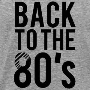 Back to the 80s T-Shirts - Men's Premium T-Shirt