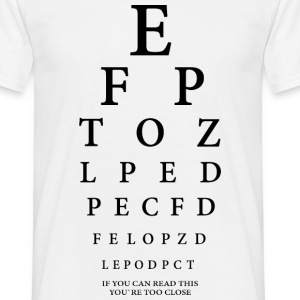 YOU TOO CLOSE - SEHTEST - Männer T-Shirt