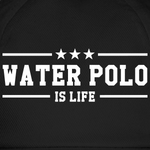 Water Polo is life Caps & Hats - Baseball Cap