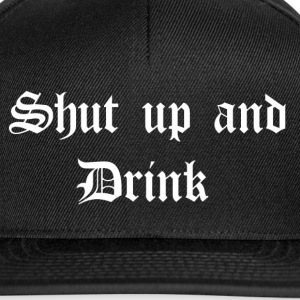 Shut up and Drink Caps & Mützen - Snapback Cap