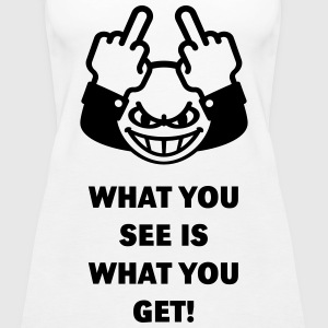 What You See Is What You Get! (Fuck Off, Fuck You) Tops - Camiseta de tirantes premium mujer