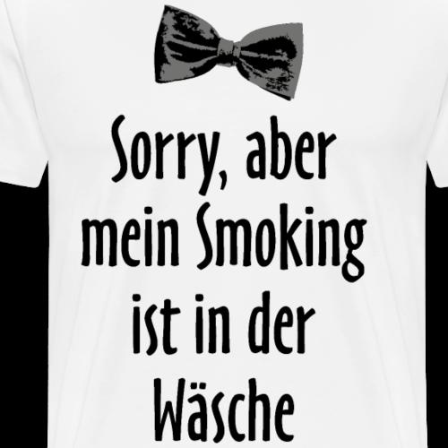 Sorry, aber mein Smoking ist in der Wäsche