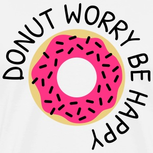 Donut worry be happy donut bekymre være glad T-shirts - Herre premium T-shirt