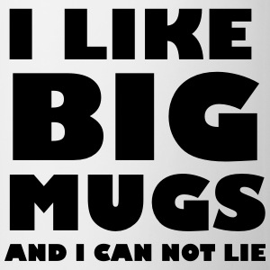 I like big mugs and I can not lie Flaskor & muggar - Mugg
