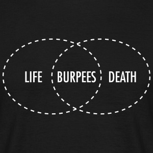 Life - Burpees - Death (intersection) T-Shirts - Men's T-Shirt